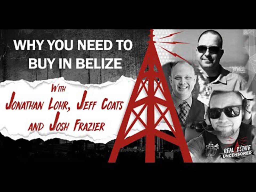 Jeff Coats | Why You Need to Buy in Belize